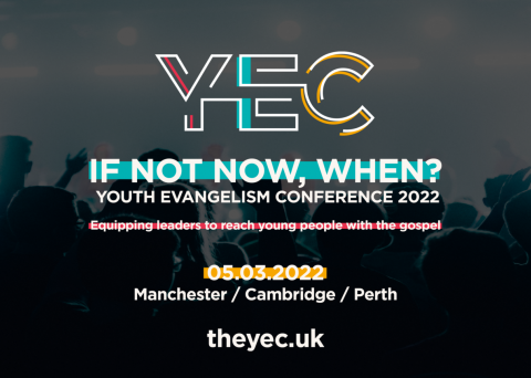 Youth Evangelism Conference 2022 - 5th March - Perth, Manchester, Cambridge, Online