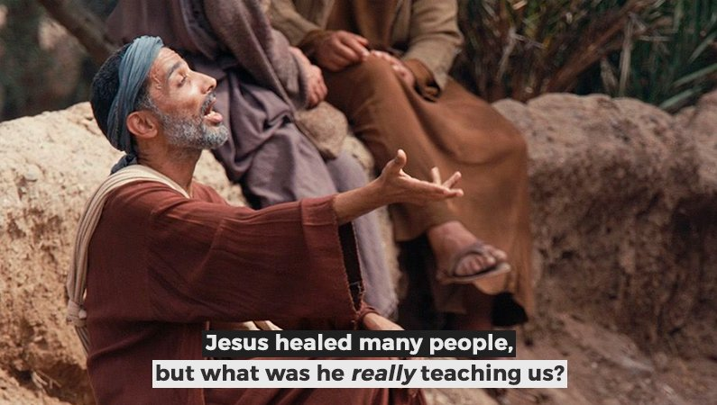 Jesus healed many people, but what was he really teaching us?